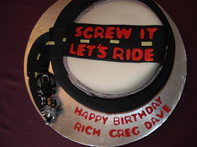 Screw It, Let's Ride!