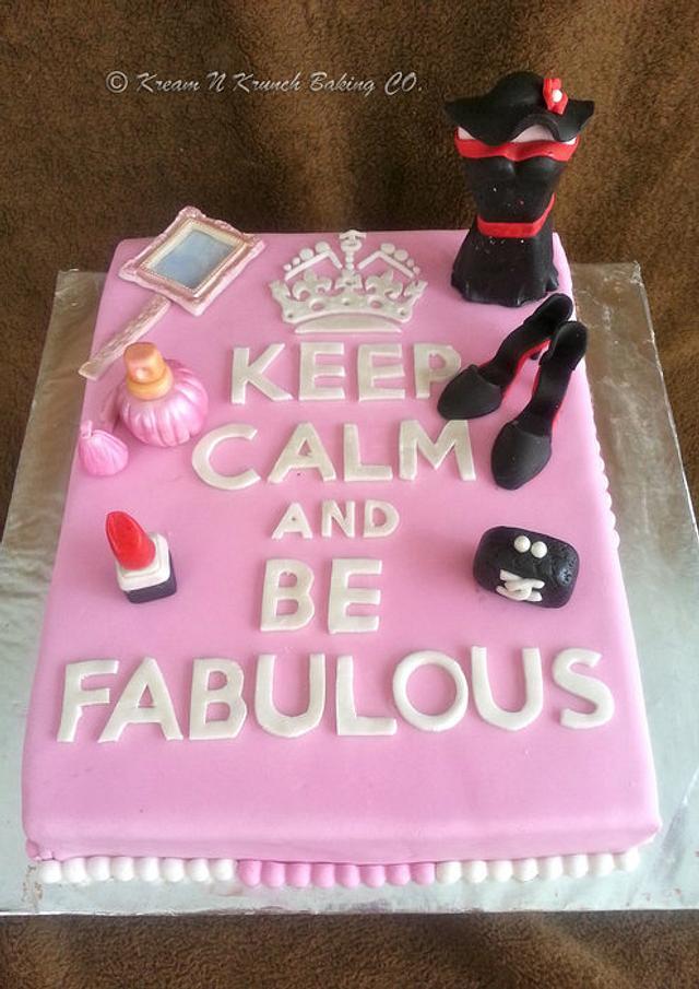 Keep Calm & Be Fabulous!