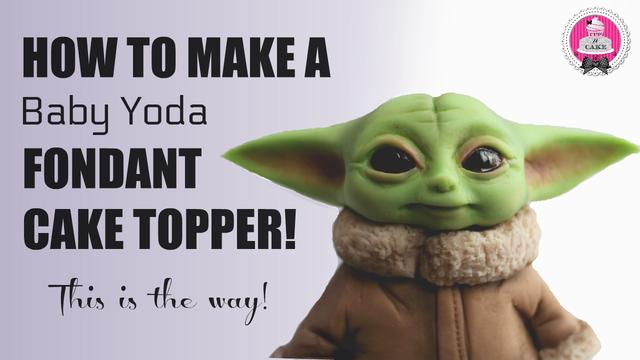 How To Make A Baby Yoda Fondant Cake Topper Cakesdecor