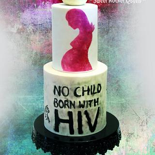 UNSA Collaboration - NO CHILD BORN WITH HIV - Cake by Sweet Rocket Queen (Simona Stabile)