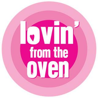Lovin' From The Oven