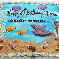 Happy 80th Birthday, Life is Better At The Beach!  by Donna Tokazowski- Cake Hatteras, Hatteras N.C.