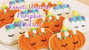 KAWAII UNICORN PUMPKIN SUGAR COOKIES! - Cake by Miss Trendy Treats